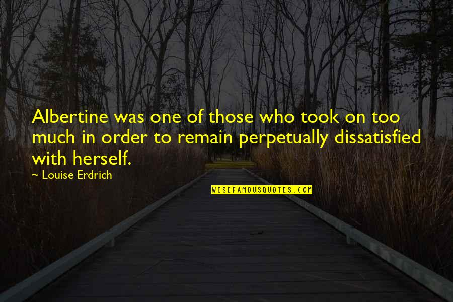 Martial Law In The Philippines Quotes By Louise Erdrich: Albertine was one of those who took on