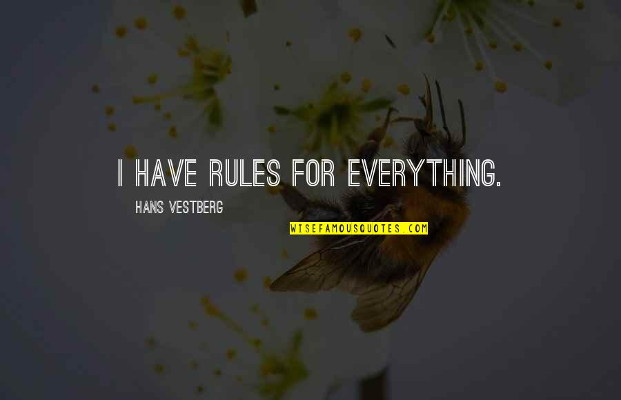 Martian Manhunter Quotes By Hans Vestberg: I have rules for everything.