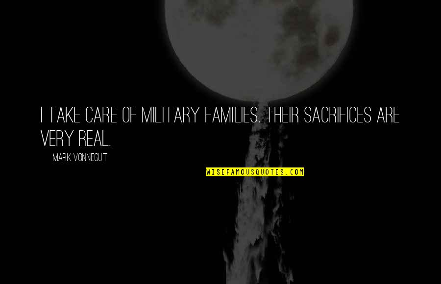 Martin Castillo Quotes By Mark Vonnegut: I take care of military families. Their sacrifices