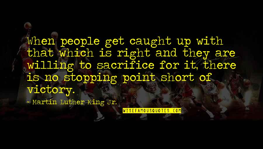 Martin Short Get Over It Quotes By Martin Luther King Jr.: When people get caught up with that which