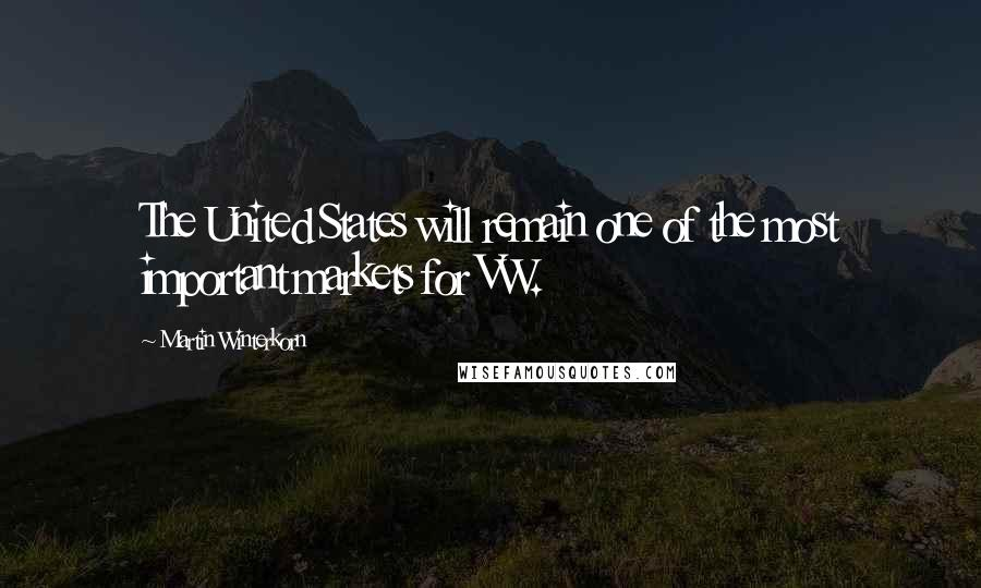 Martin Winterkorn quotes: The United States will remain one of the most important markets for VW.