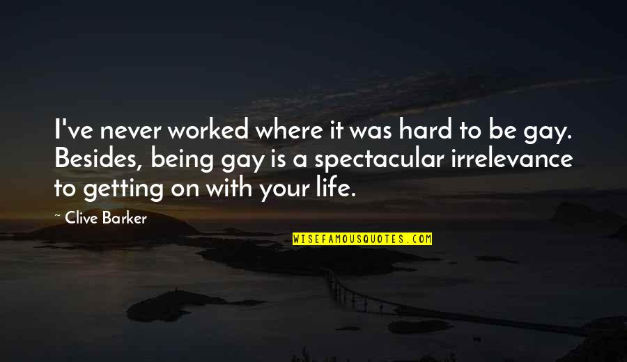 Marvel Comic Book Quotes By Clive Barker: I've never worked where it was hard to
