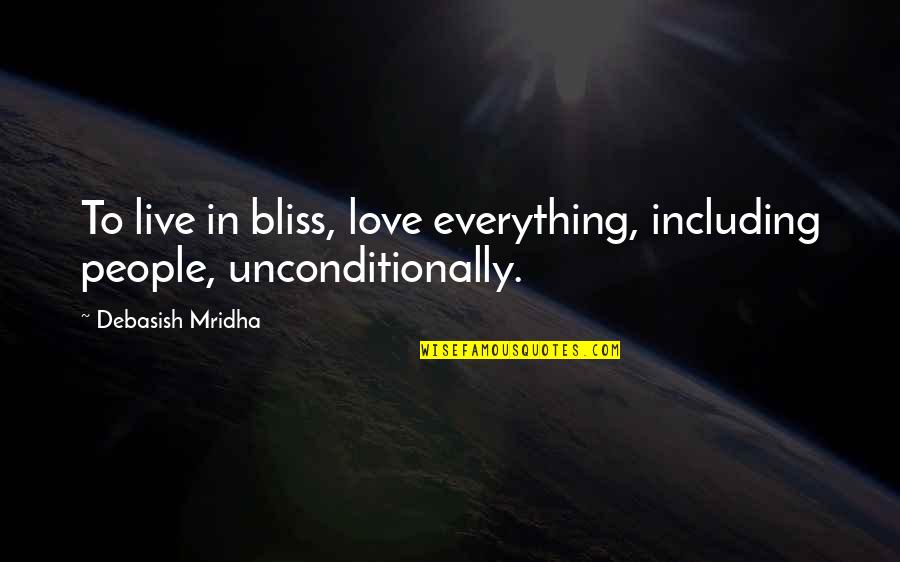 Marvel Comic Book Quotes By Debasish Mridha: To live in bliss, love everything, including people,