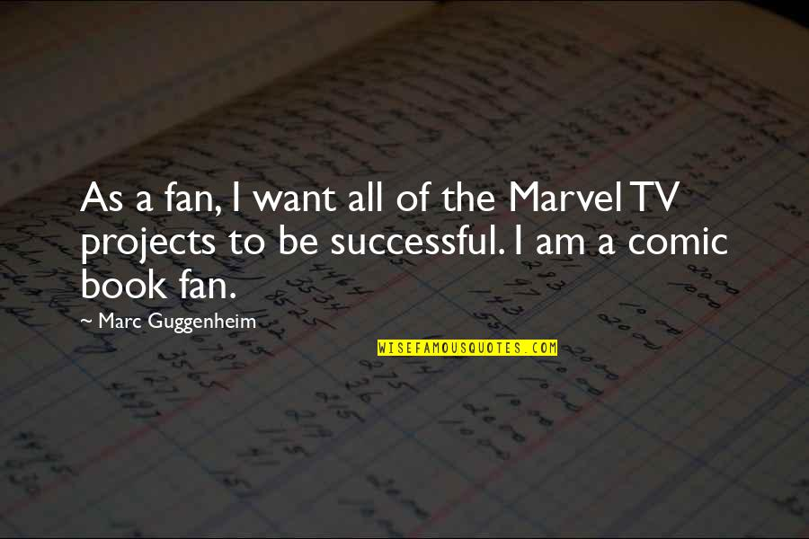 Marvel Comic Book Quotes By Marc Guggenheim: As a fan, I want all of the