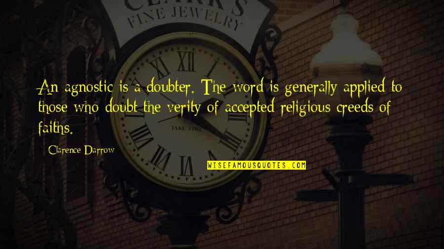 Marvin The Martian Quotes By Clarence Darrow: An agnostic is a doubter. The word is