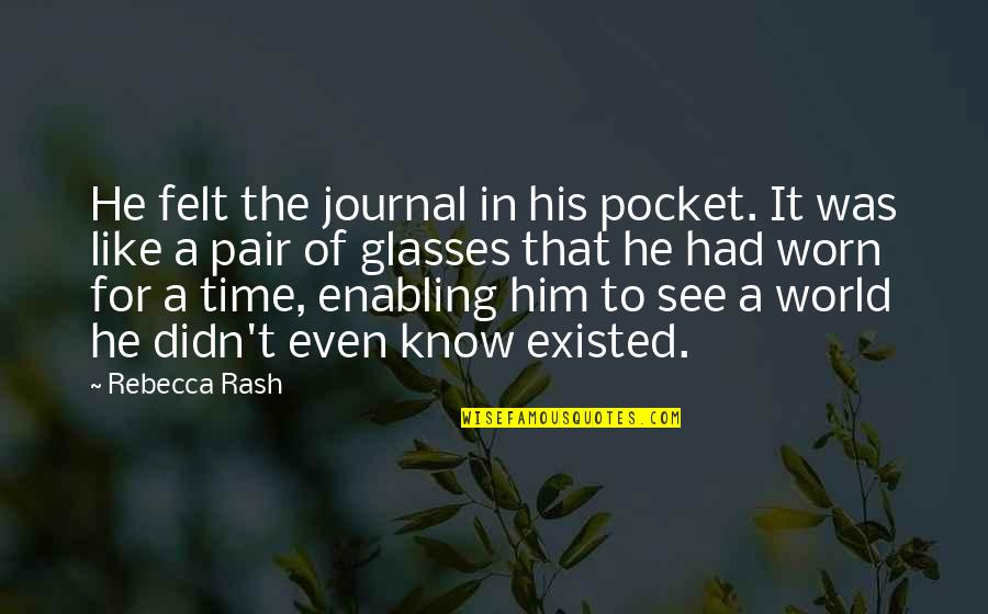 Marxist Criminology Quotes By Rebecca Rash: He felt the journal in his pocket. It