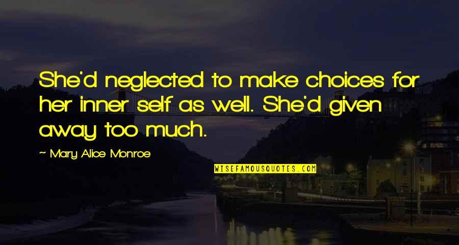 Mary Alice Quotes By Mary Alice Monroe: She'd neglected to make choices for her inner