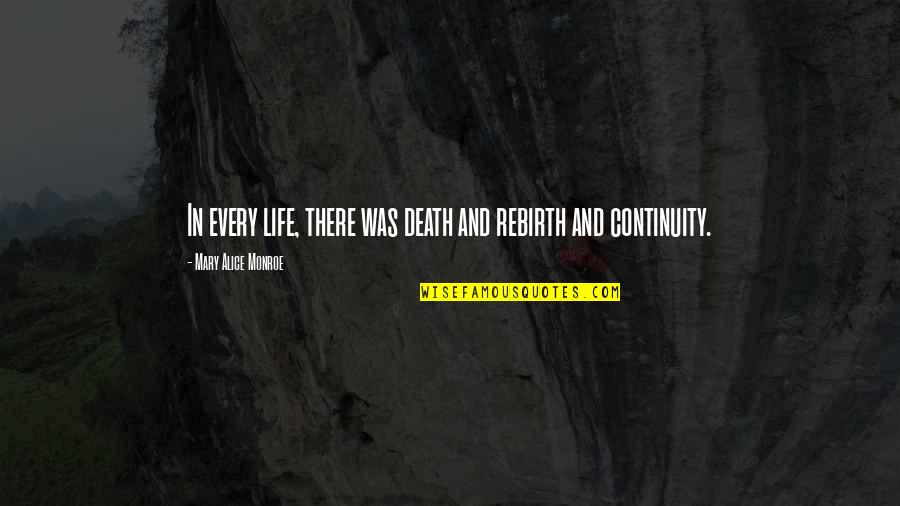 Mary Alice Quotes By Mary Alice Monroe: In every life, there was death and rebirth