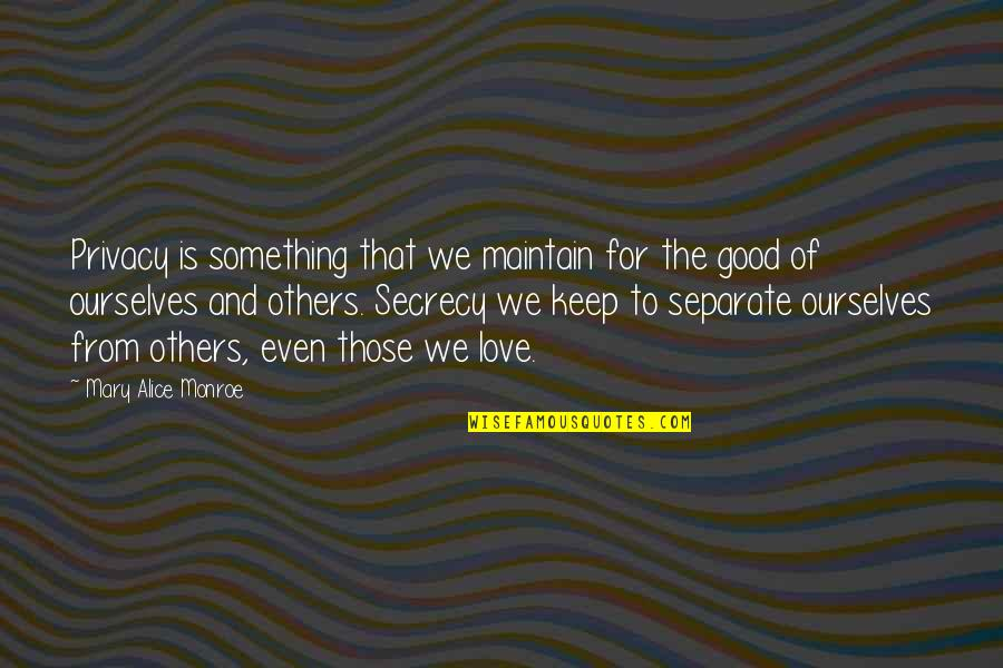 Mary Alice Quotes By Mary Alice Monroe: Privacy is something that we maintain for the