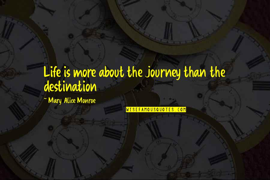 Mary Alice Quotes By Mary Alice Monroe: Life is more about the journey than the