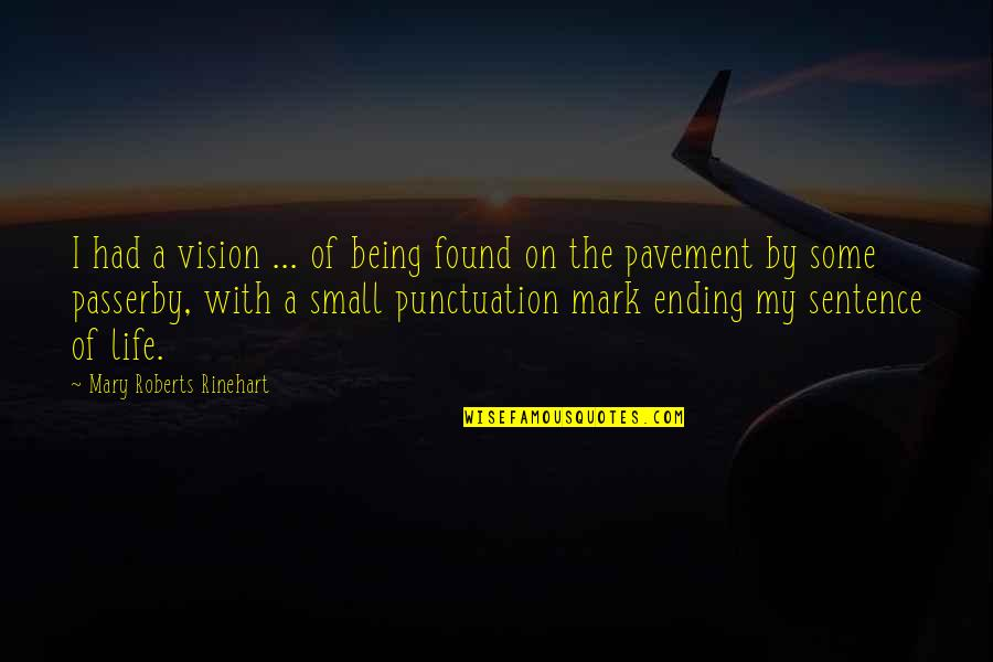 Mary Roberts Rinehart Quotes By Mary Roberts Rinehart: I had a vision ... of being found