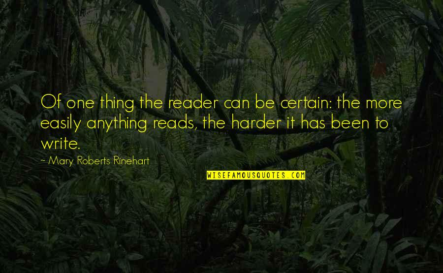 Mary Roberts Rinehart Quotes By Mary Roberts Rinehart: Of one thing the reader can be certain: