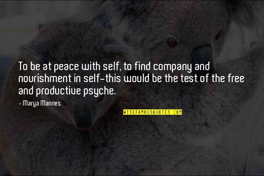 Marya Quotes By Marya Mannes: To be at peace with self, to find
