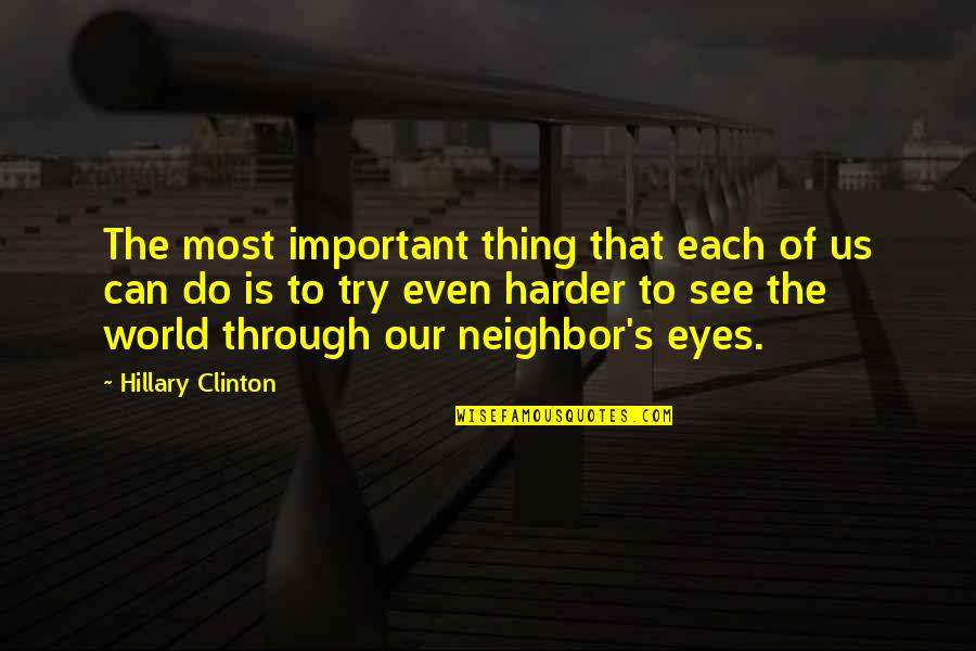Masama Quotes By Hillary Clinton: The most important thing that each of us