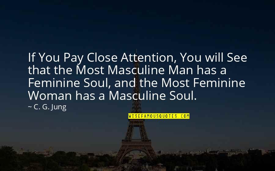 Masculine Quotes By C. G. Jung: If You Pay Close Attention, You will See