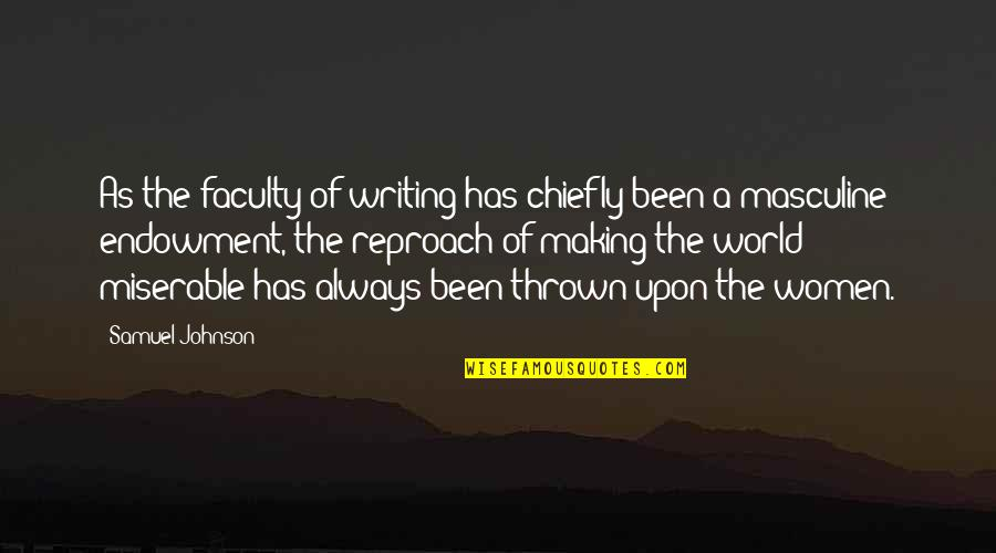 Masculine Quotes By Samuel Johnson: As the faculty of writing has chiefly been