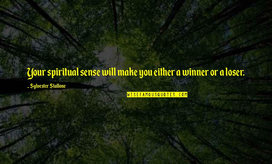 Masia Quotes By Sylvester Stallone: Your spiritual sense will make you either a