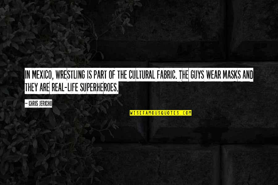 Masks We Wear Quotes By Chris Jericho: In Mexico, wrestling is part of the cultural