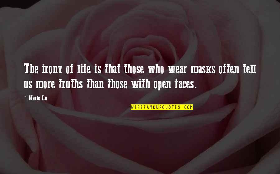 Masks We Wear Quotes By Marie Lu: The irony of life is that those who