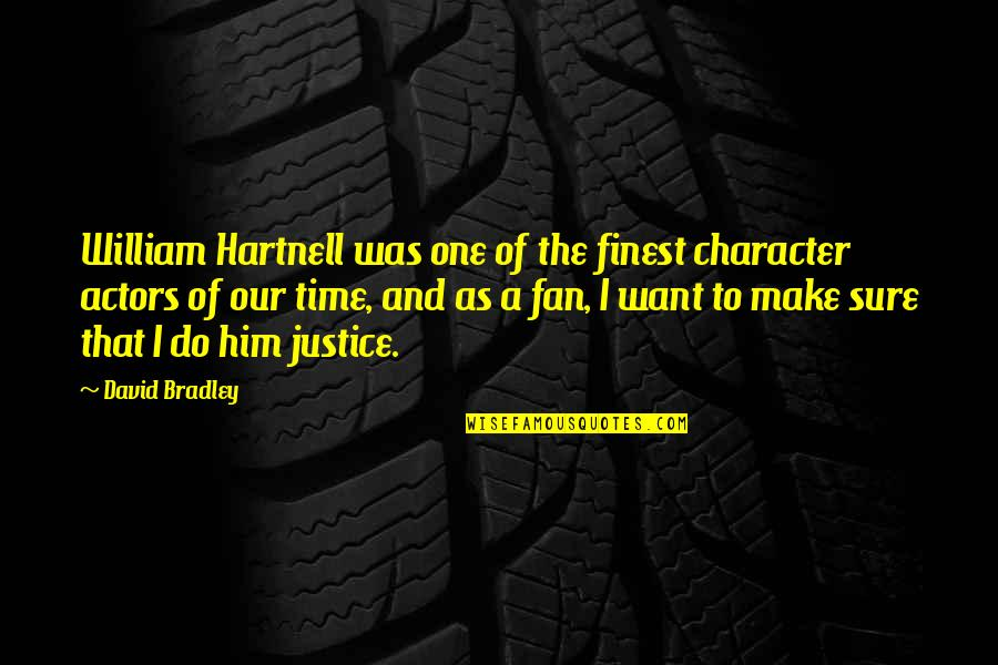 Masonry Repair Quotes By David Bradley: William Hartnell was one of the finest character
