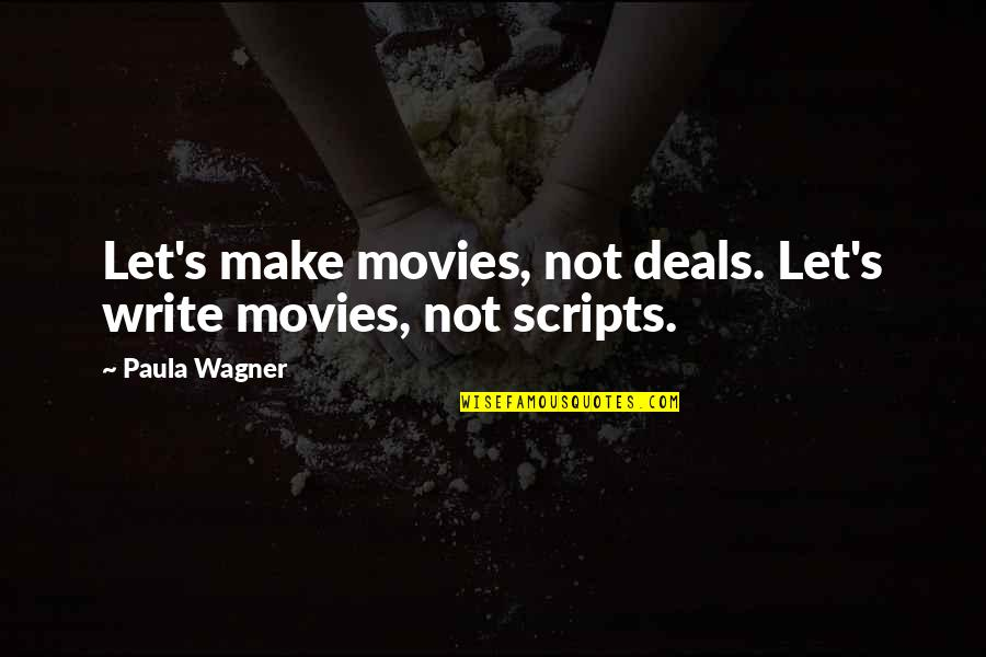 Masonry Repair Quotes By Paula Wagner: Let's make movies, not deals. Let's write movies,