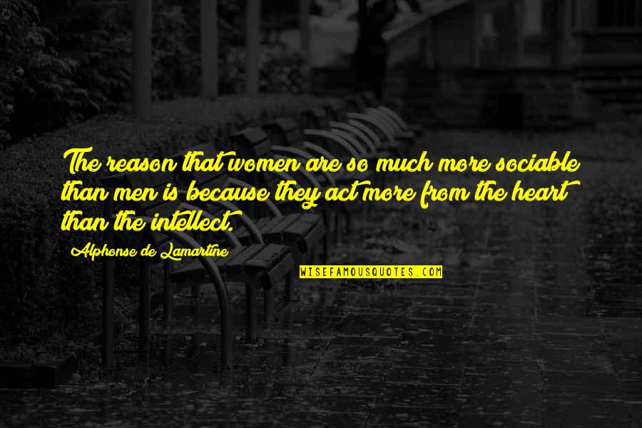 Mass Media Communication Quotes By Alphonse De Lamartine: The reason that women are so much more
