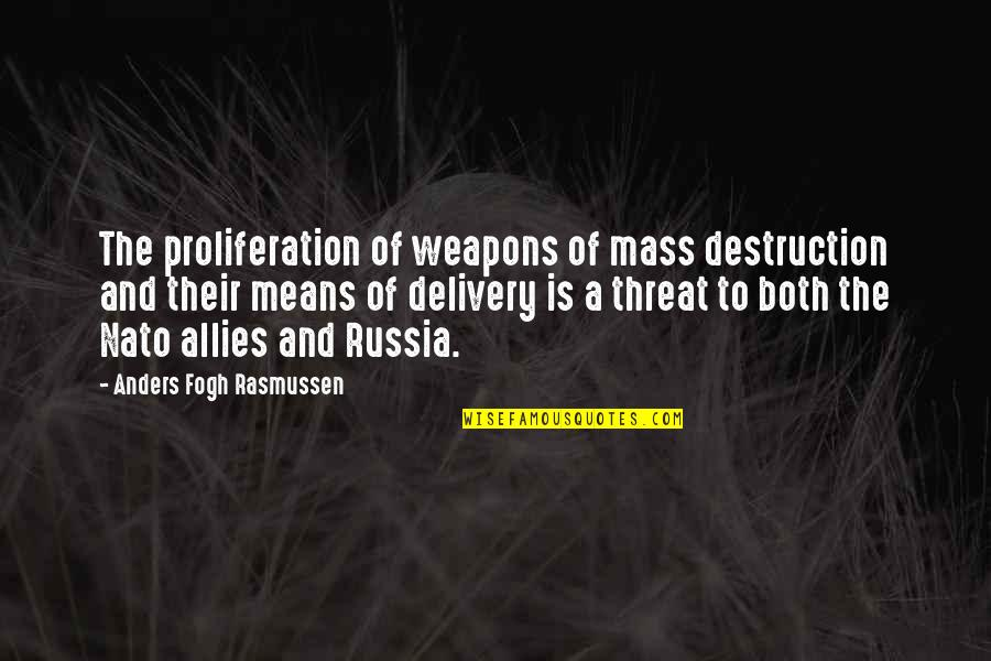 Mass Quotes By Anders Fogh Rasmussen: The proliferation of weapons of mass destruction and