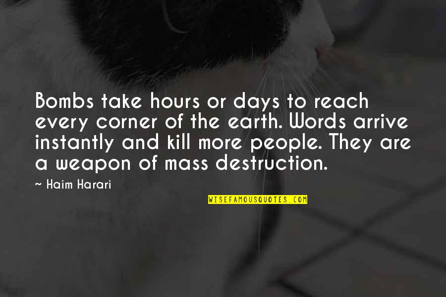 Mass Quotes By Haim Harari: Bombs take hours or days to reach every