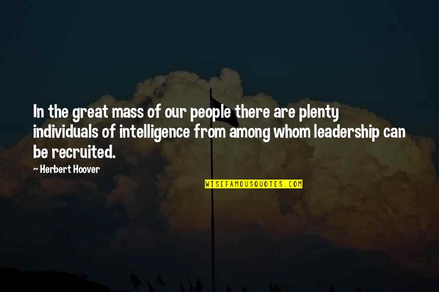 Mass Quotes By Herbert Hoover: In the great mass of our people there