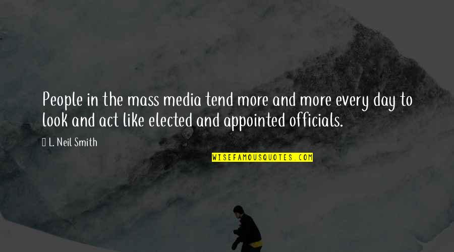 Mass Quotes By L. Neil Smith: People in the mass media tend more and