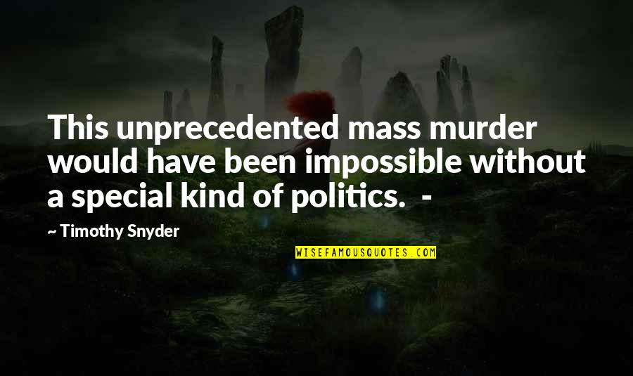 Mass Quotes By Timothy Snyder: This unprecedented mass murder would have been impossible