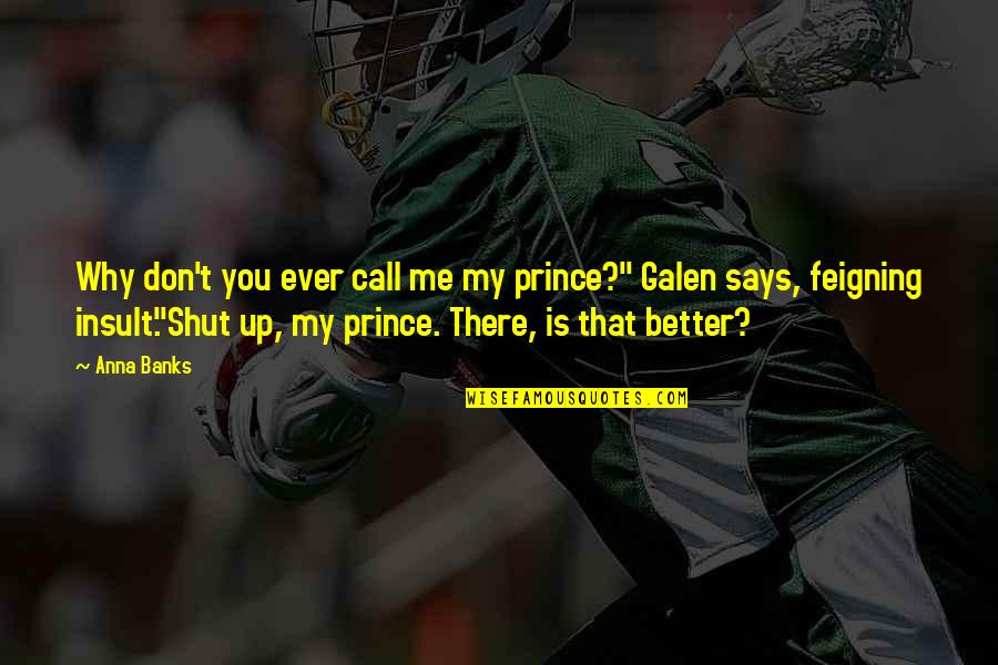Massachusetts Motorcycle Insurance Quotes By Anna Banks: Why don't you ever call me my prince?""