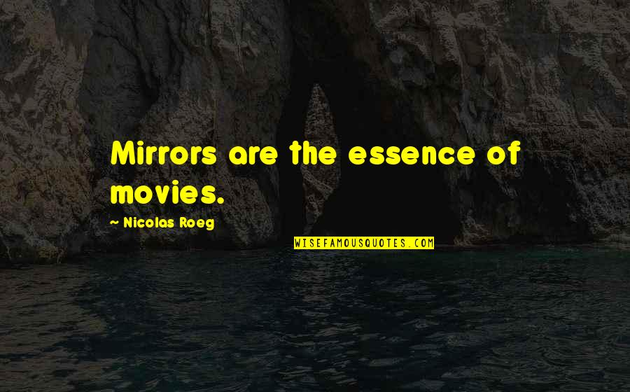 Massachusetts Motorcycle Insurance Quotes By Nicolas Roeg: Mirrors are the essence of movies.