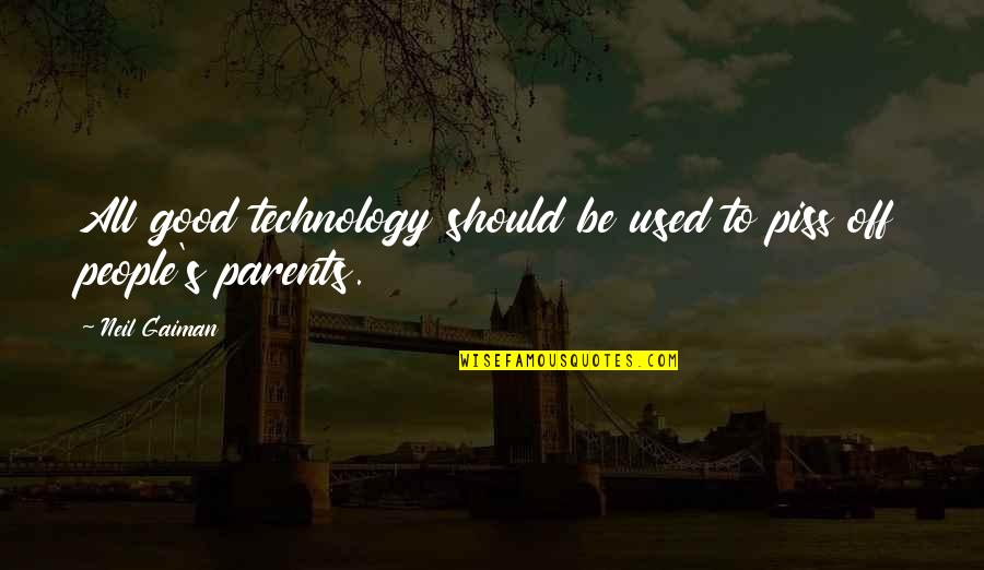 Master And Padawan Quotes By Neil Gaiman: All good technology should be used to piss