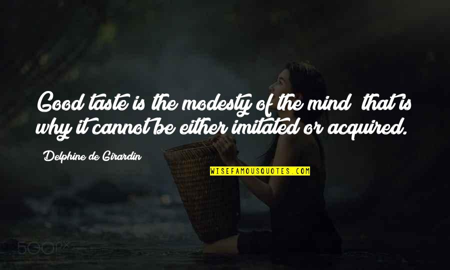Mastering English Quotes By Delphine De Girardin: Good taste is the modesty of the mind;
