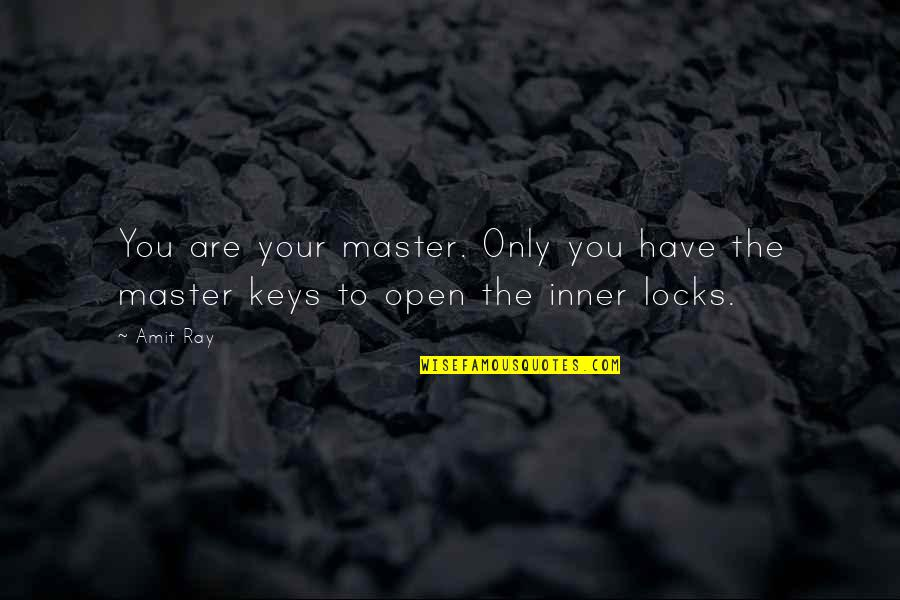 Mastery Of Life Quotes By Amit Ray: You are your master. Only you have the