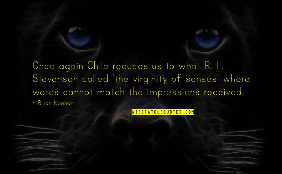 Match'd Quotes By Brian Keenan: Once again Chile reduces us to what R.