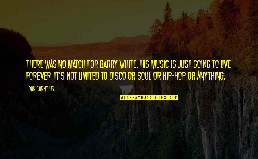 Match'd Quotes By Don Cornelius: There was no match for Barry White. His