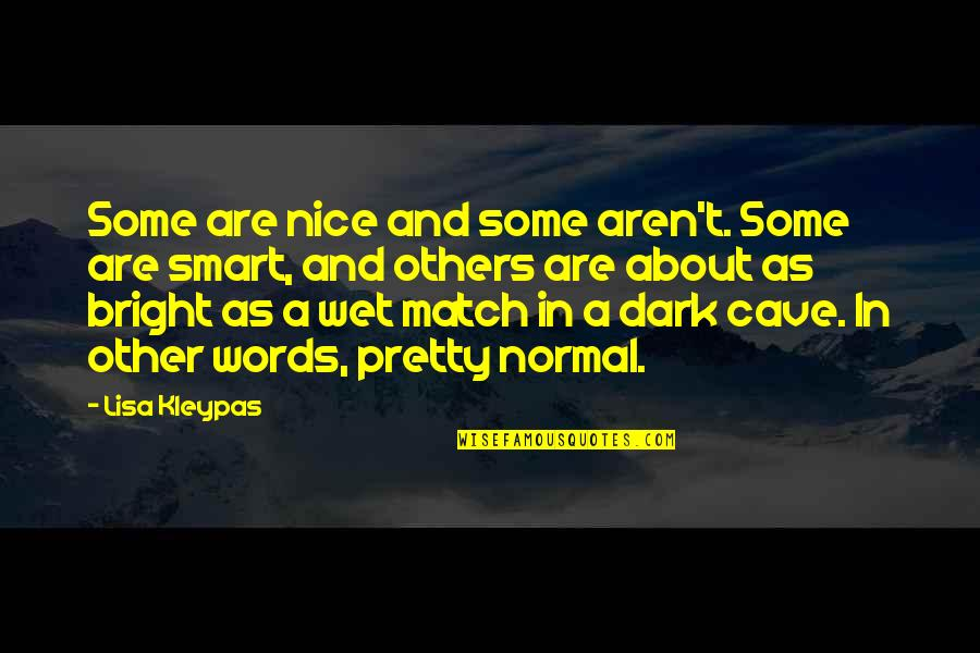 Match'd Quotes By Lisa Kleypas: Some are nice and some aren't. Some are