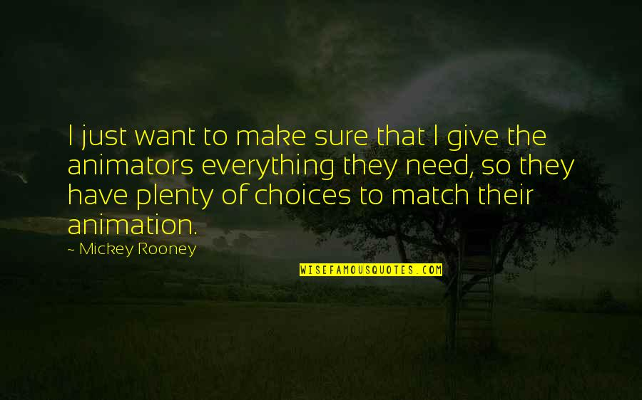 Match'd Quotes By Mickey Rooney: I just want to make sure that I