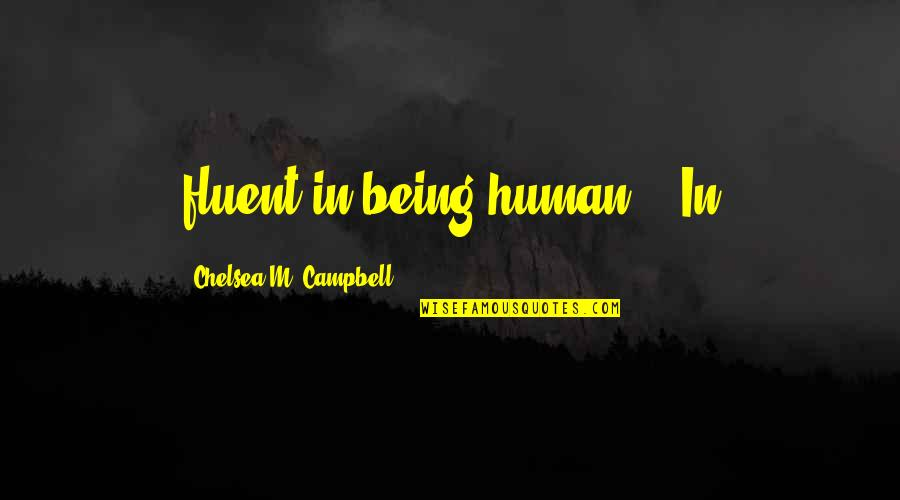 """Matched Grandfather Quotes By Chelsea M. Campbell: fluent in being human."""" """"In"""