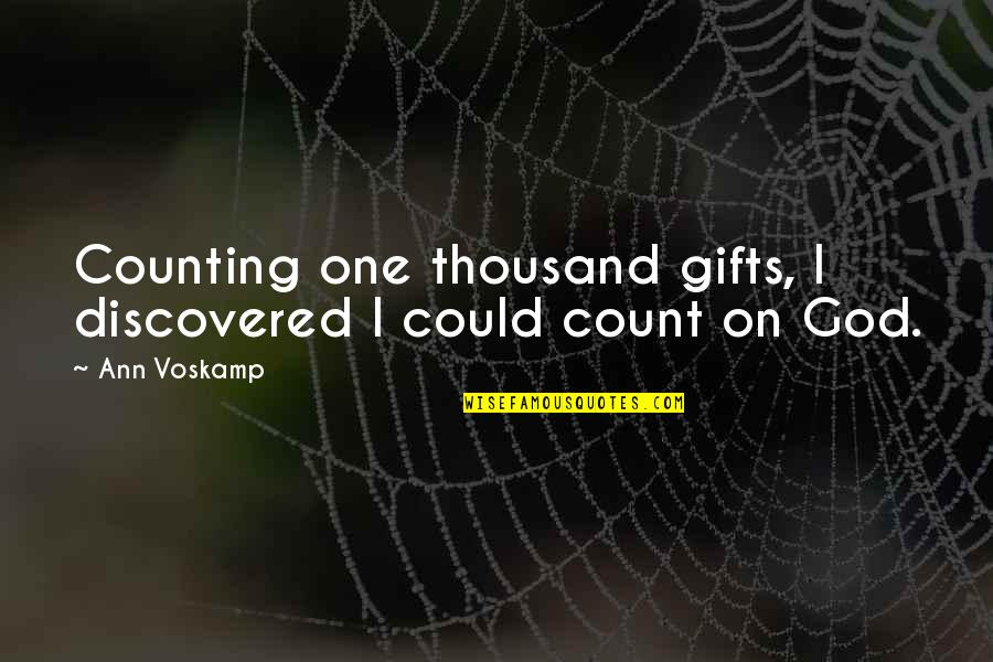 Matchwell Quotes By Ann Voskamp: Counting one thousand gifts, I discovered I could