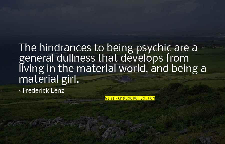 Material Girl Quotes By Frederick Lenz: The hindrances to being psychic are a general