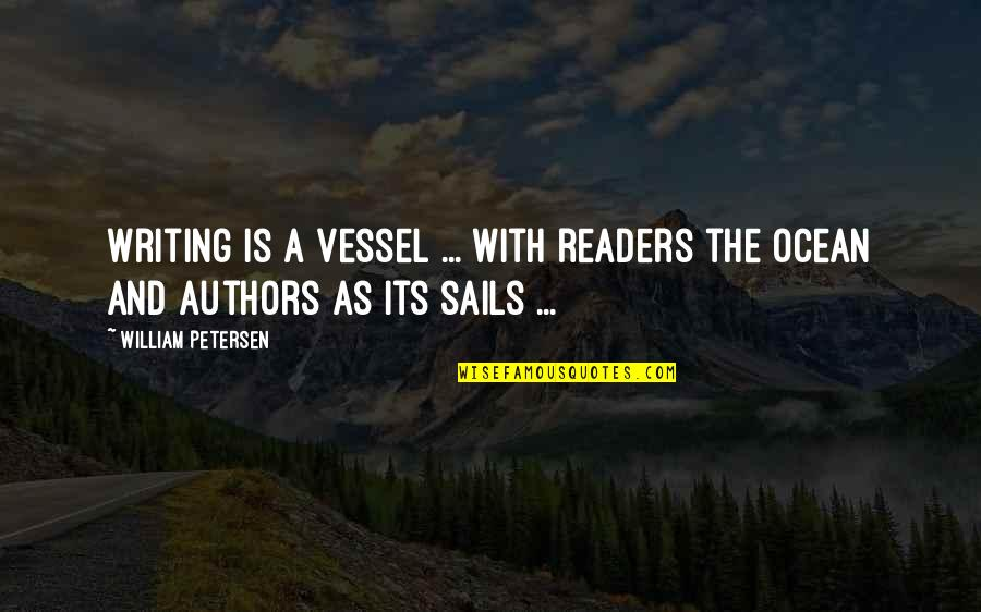 Mathematical Induction Quotes By William Petersen: Writing is a vessel ... with readers the