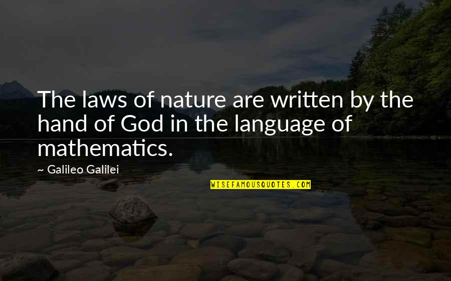 Mathematics And God Quotes By Galileo Galilei: The laws of nature are written by the