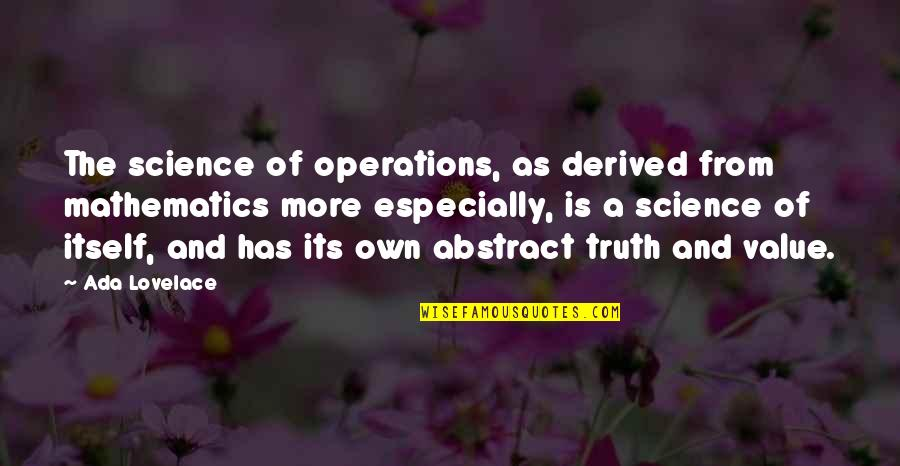 Mathematics And Science Quotes By Ada Lovelace: The science of operations, as derived from mathematics