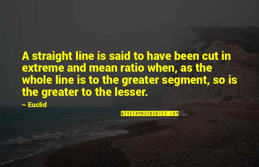 Mathematics And Science Quotes By Euclid: A straight line is said to have been