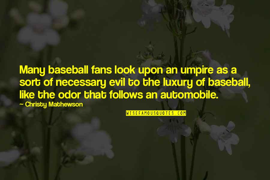 Mathewson Quotes By Christy Mathewson: Many baseball fans look upon an umpire as