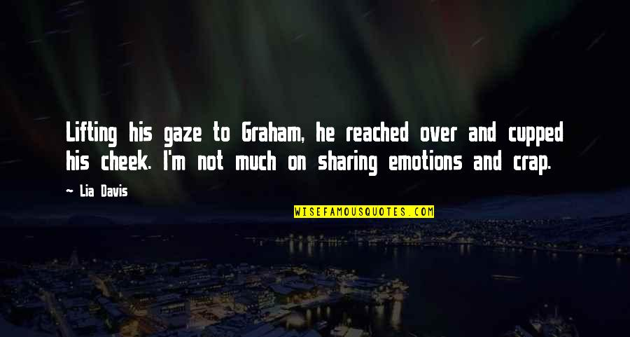 Mating Dance Quotes By Lia Davis: Lifting his gaze to Graham, he reached over