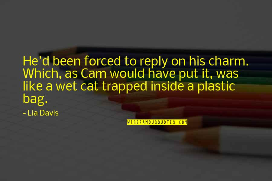 Mating Dance Quotes By Lia Davis: He'd been forced to reply on his charm.